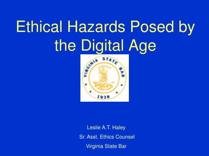 ethical hazards posed by the digital age n.