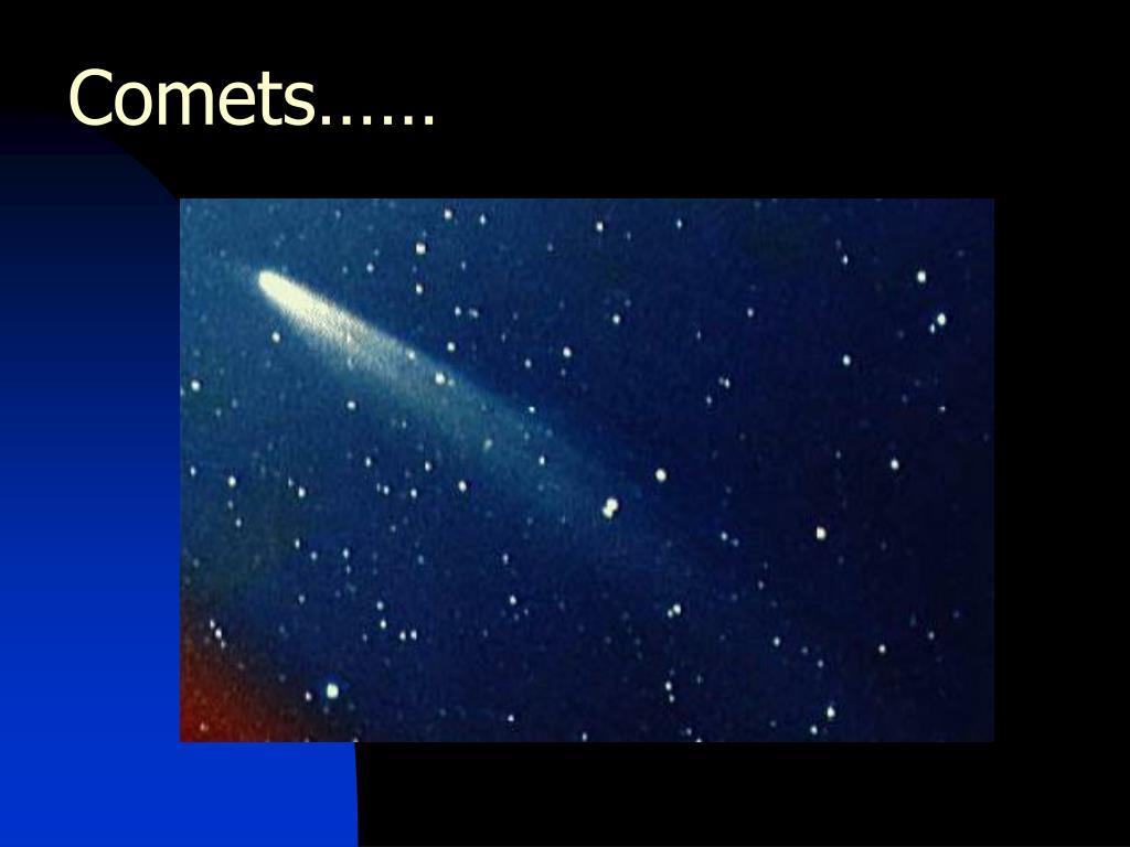 Comets……