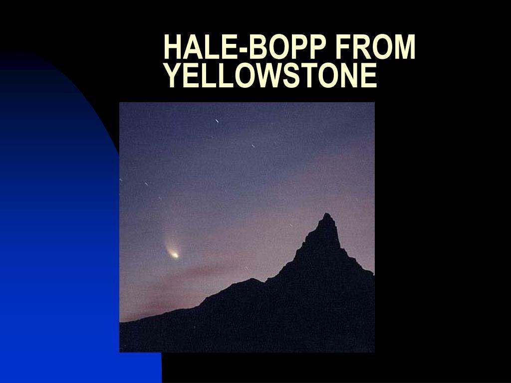 HALE-BOPP FROM YELLOWSTONE