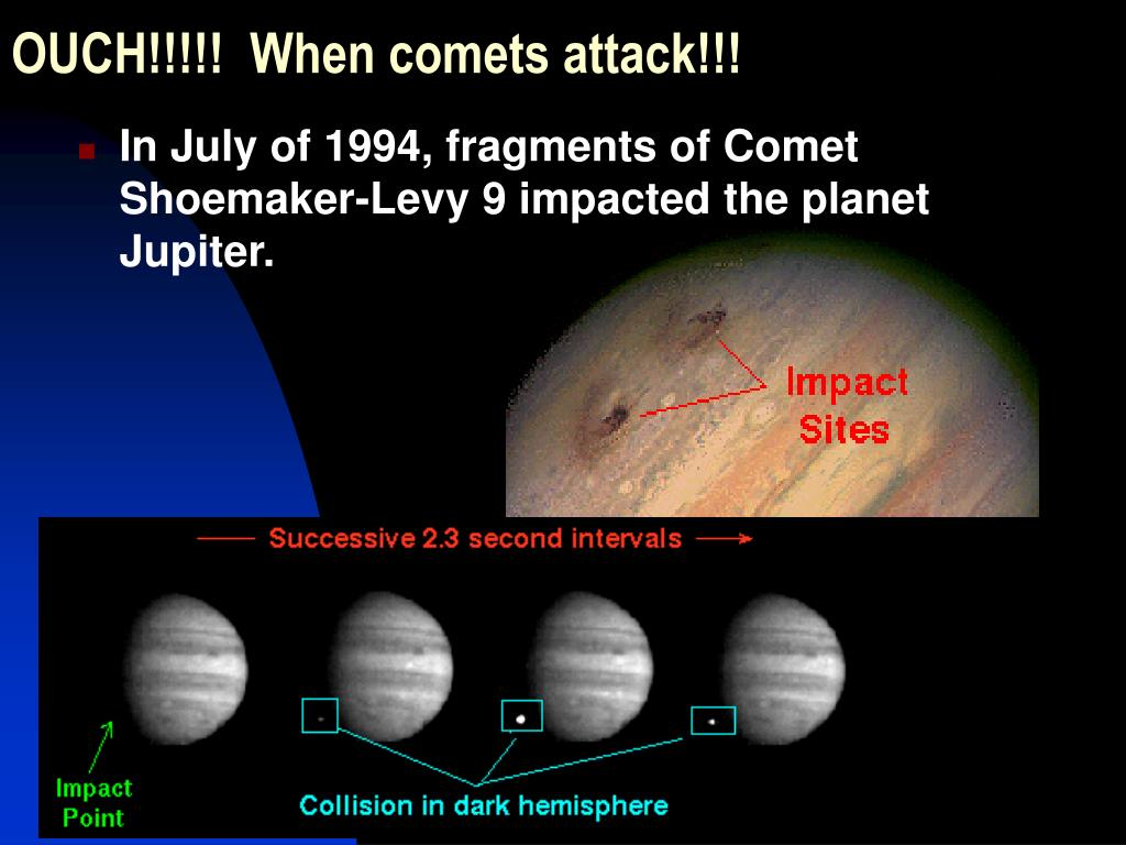 OUCH!!!!!  When comets attack!!!