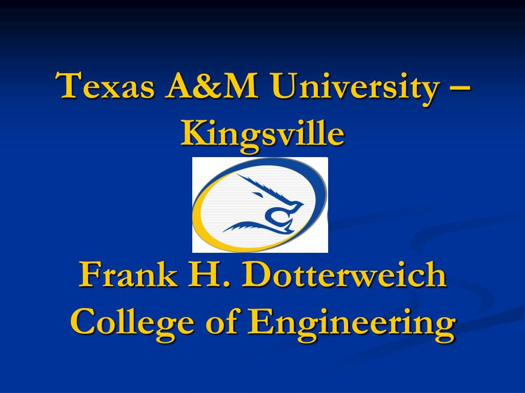 texas a m university kingsville frank h dotterweich college of engineering l.