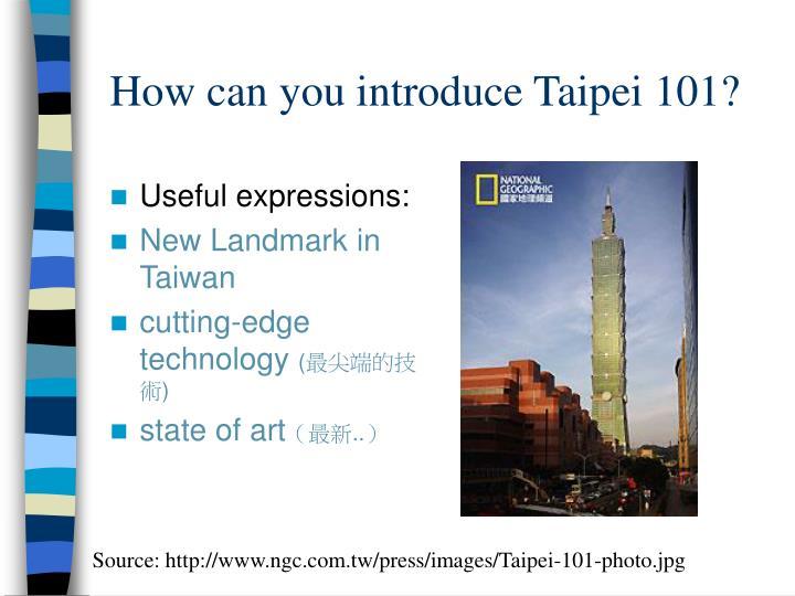How can you introduce taipei 101