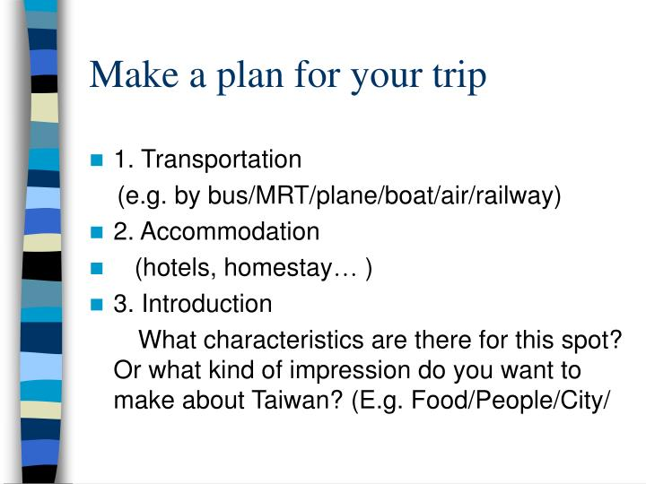 Make a plan for your trip