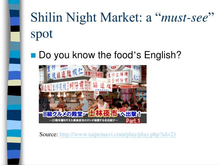 "Shilin Night Market: a """
