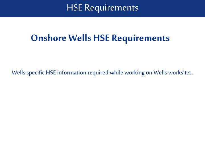 wells specific hse information required while working on wells worksites n.