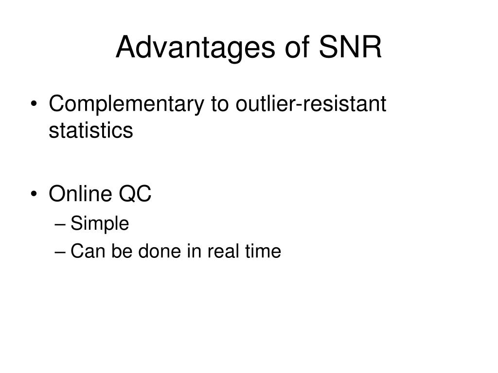 Advantages of SNR