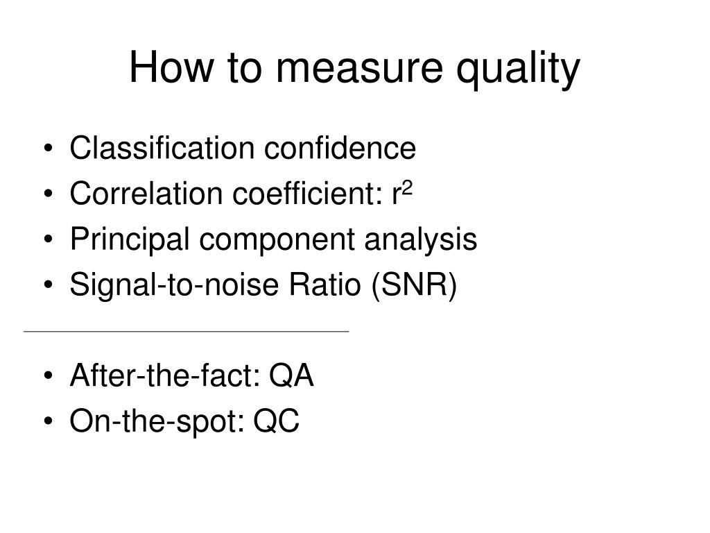 How to measure quality