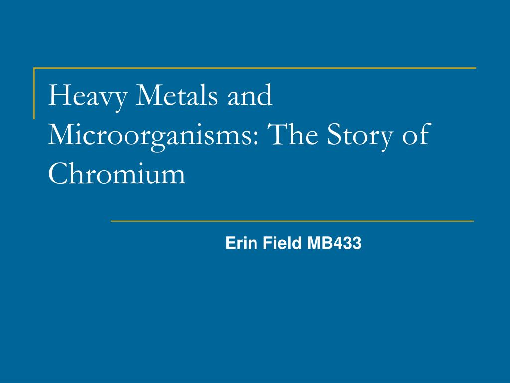 heavy metals and microorganisms the story of chromium l.