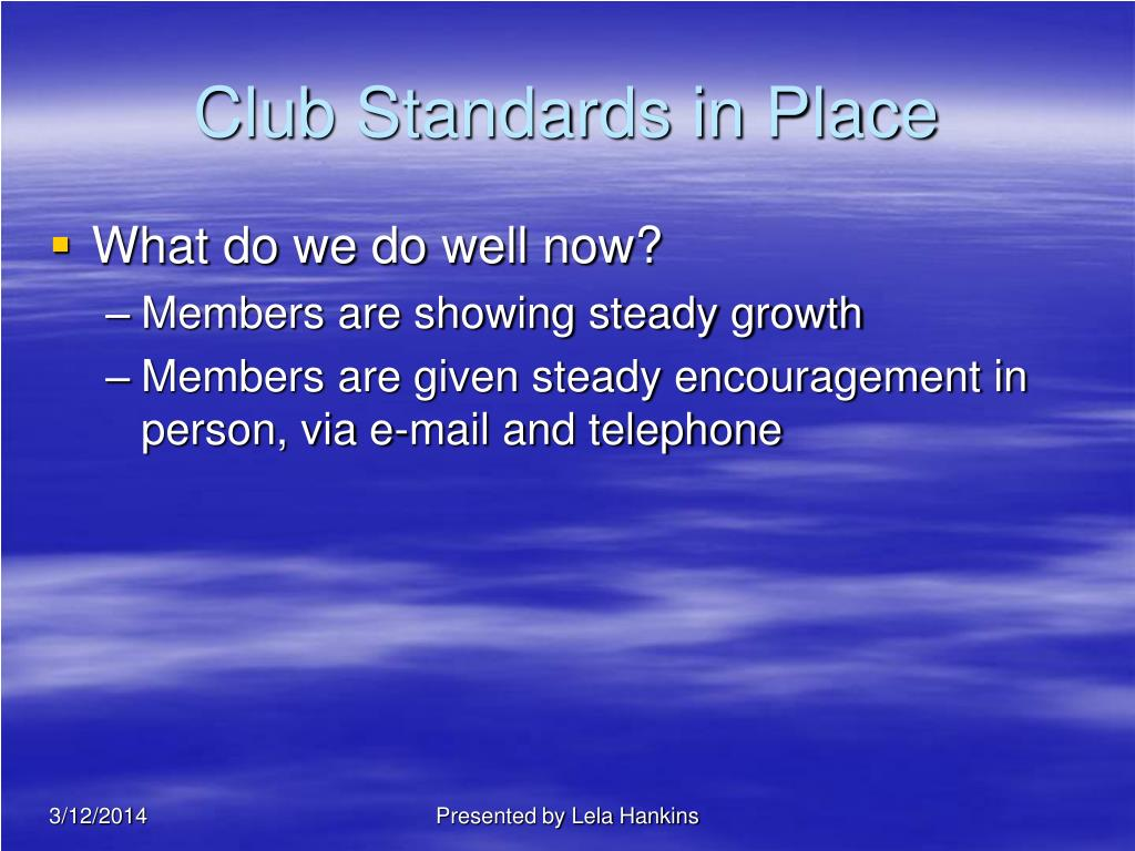 Club Standards in Place