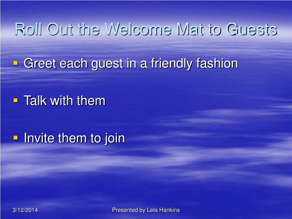 Roll Out the Welcome Mat to Guests