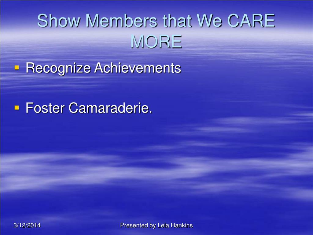 Show Members that We CARE MORE