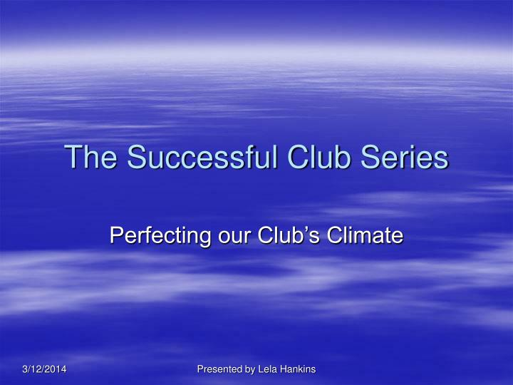The successful club series