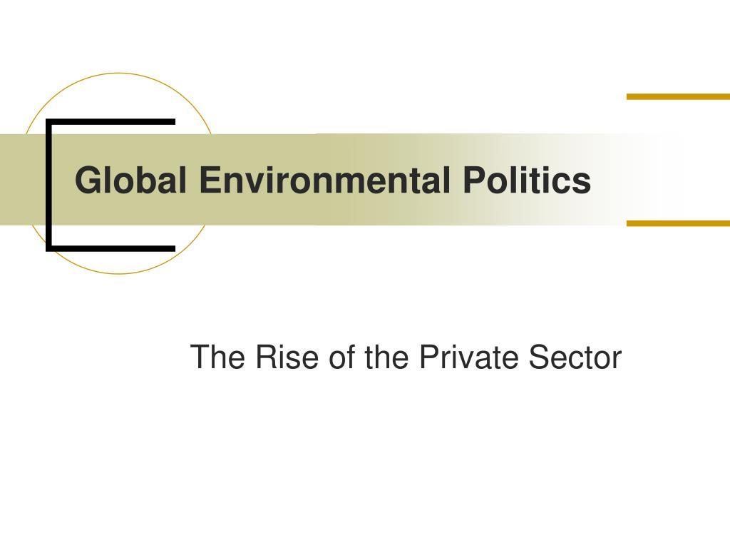 global environmental politics l.