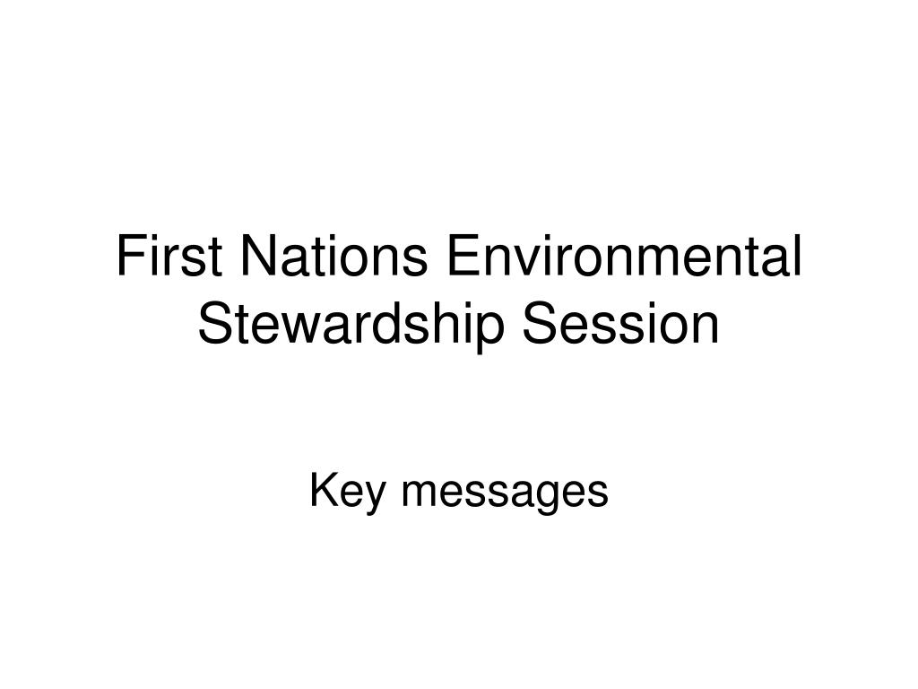 first nations environmental stewardship session l.