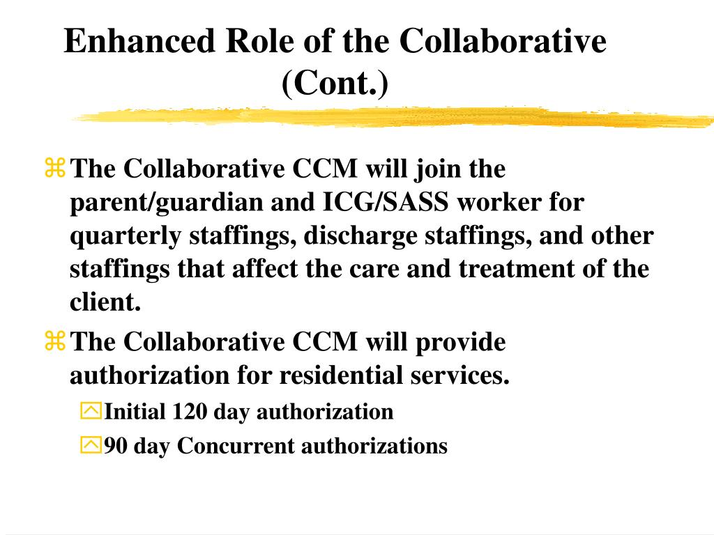 Enhanced Role of the Collaborative (Cont.)