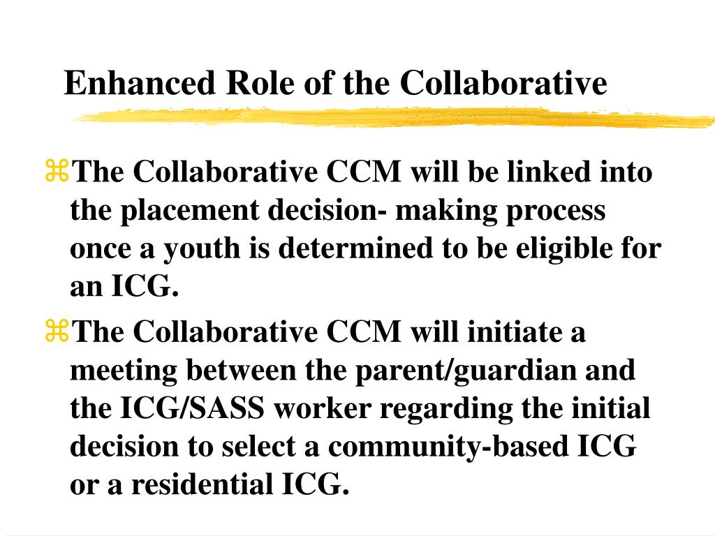 Enhanced Role of the Collaborative