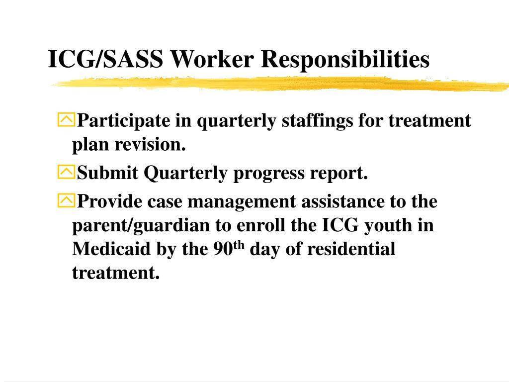 ICG/SASS Worker Responsibilities