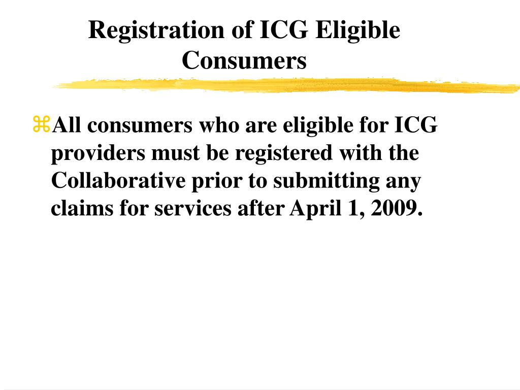 Registration of ICG Eligible Consumers