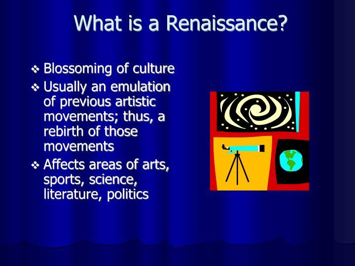 What is a renaissance