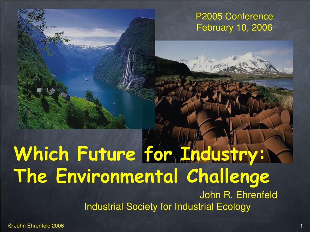 which future for industry the environmental challenge l.