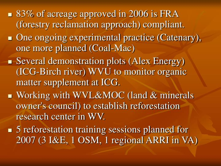 83% of acreage approved in 2006 is FRA (forestry reclamation approach) compliant.