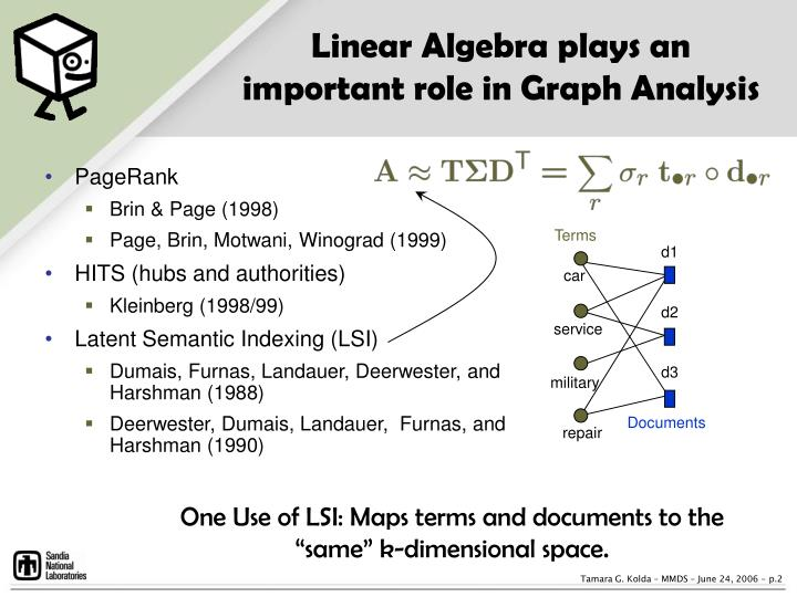 Linear algebra plays an important role in graph analysis
