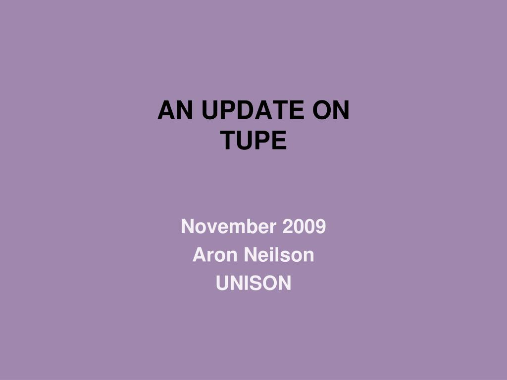 an update on tupe l.