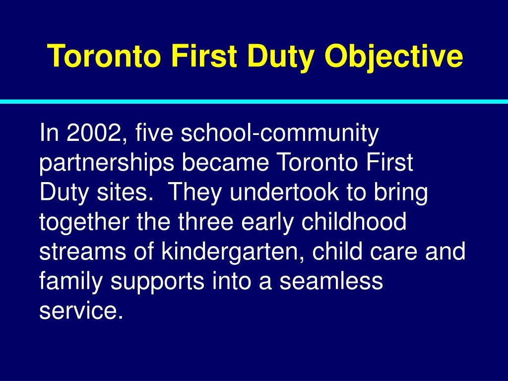 Toronto First Duty Objective