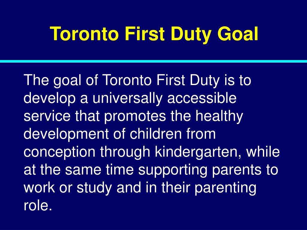 Toronto First Duty Goal
