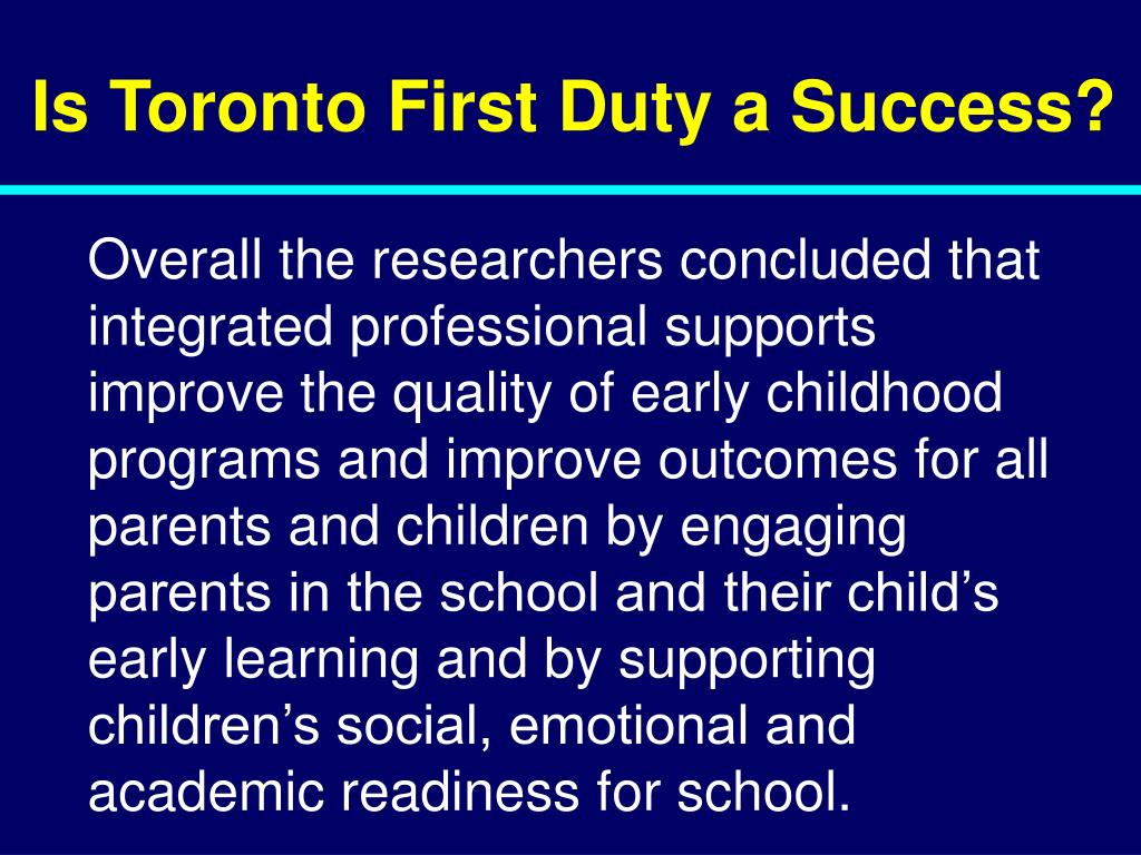 Is Toronto First Duty a Success?