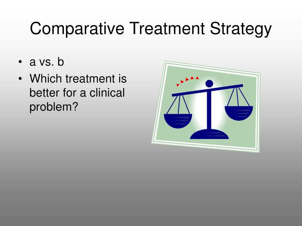Comparative Treatment Strategy
