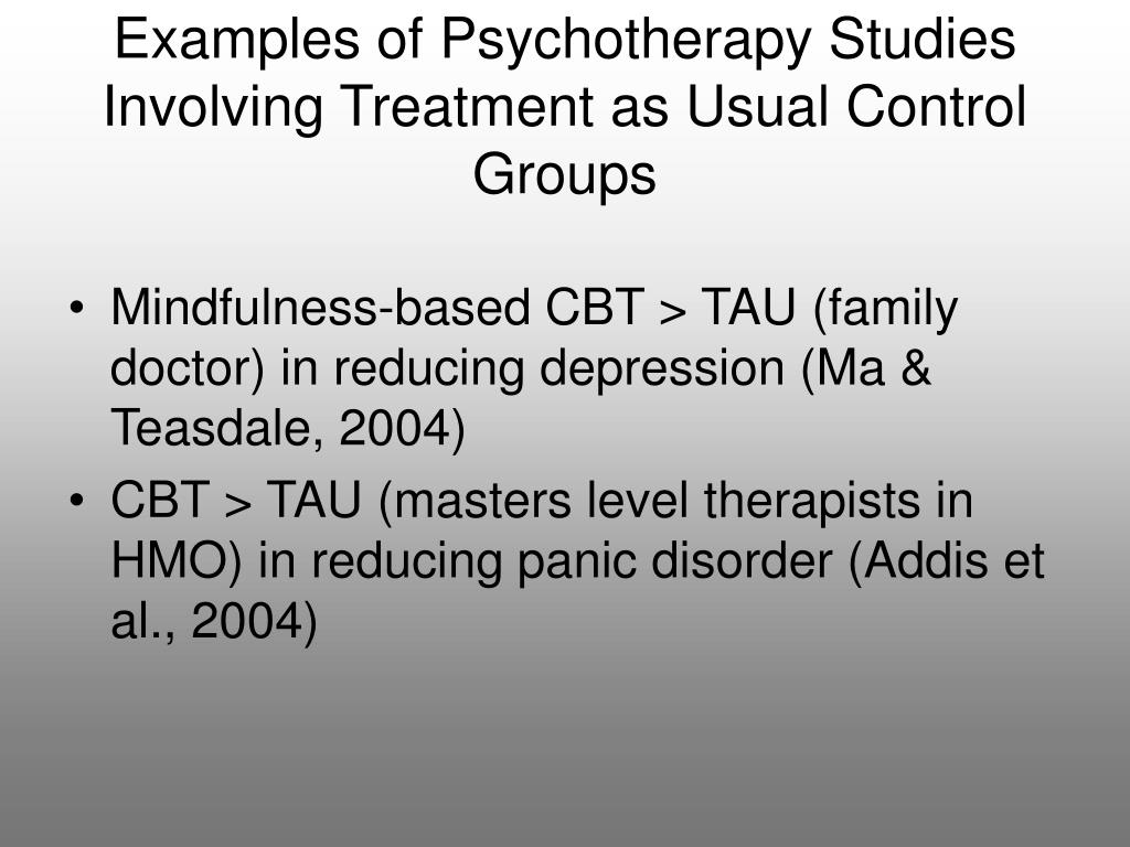 Examples of Psychotherapy Studies Involving Treatment as Usual Control Groups