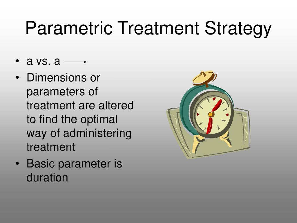 Parametric Treatment Strategy