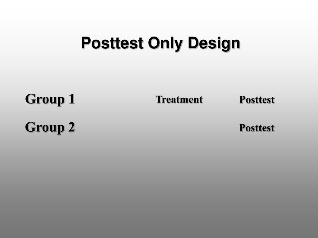 Posttest Only Design