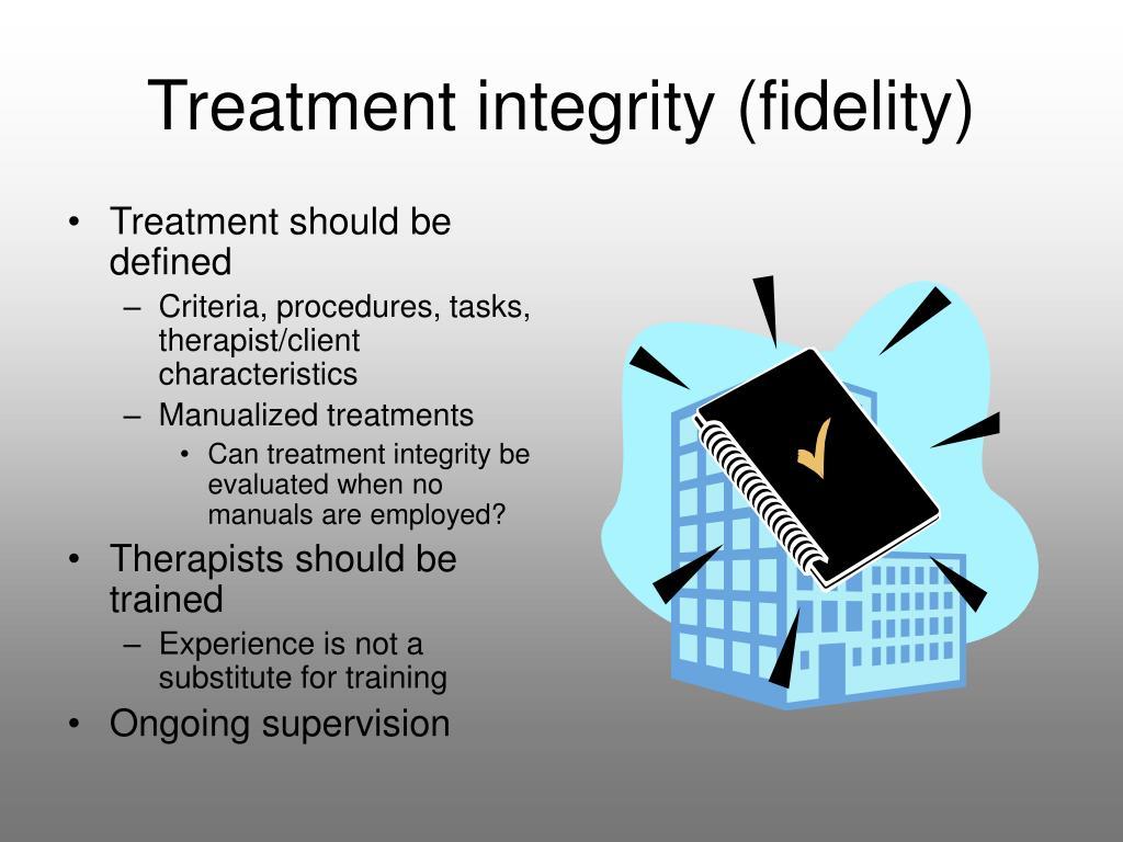 Treatment integrity (fidelity)