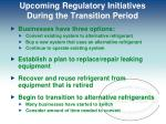 upcoming regulatory initiatives during the transition period