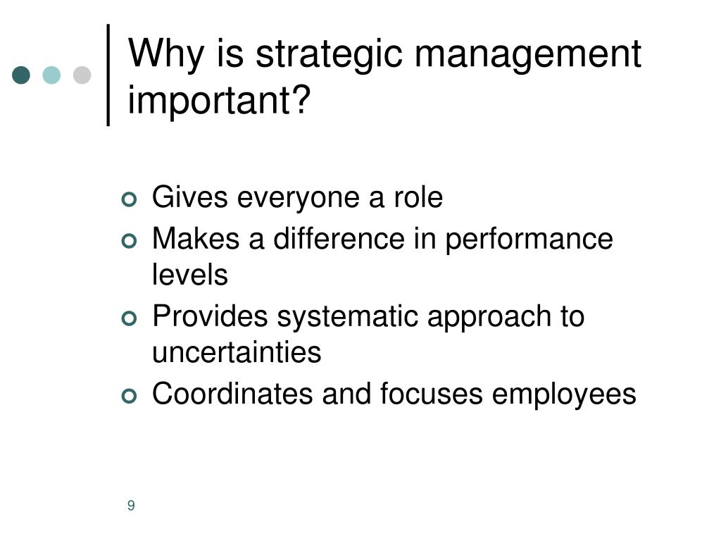 Why is strategic management important?