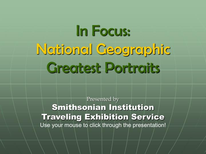In focus national geographic greatest portraits