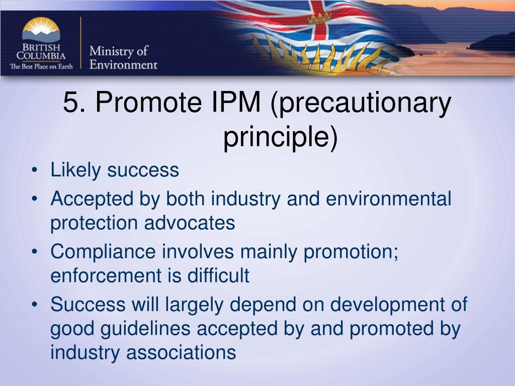 5. Promote IPM (precautionary principle)