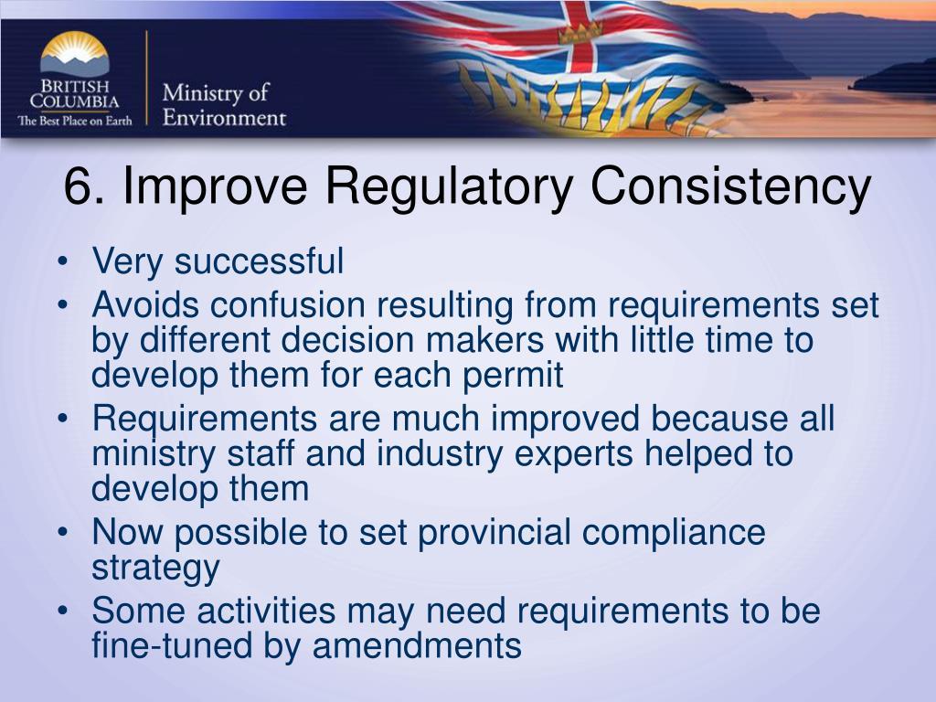 6. Improve Regulatory Consistency