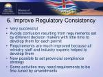 6 improve regulatory consistency