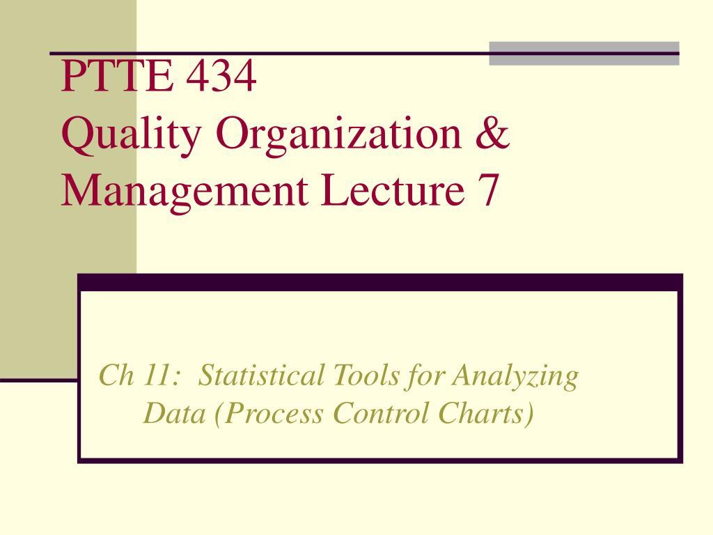 ptte 434 quality organization management lecture 7 l.