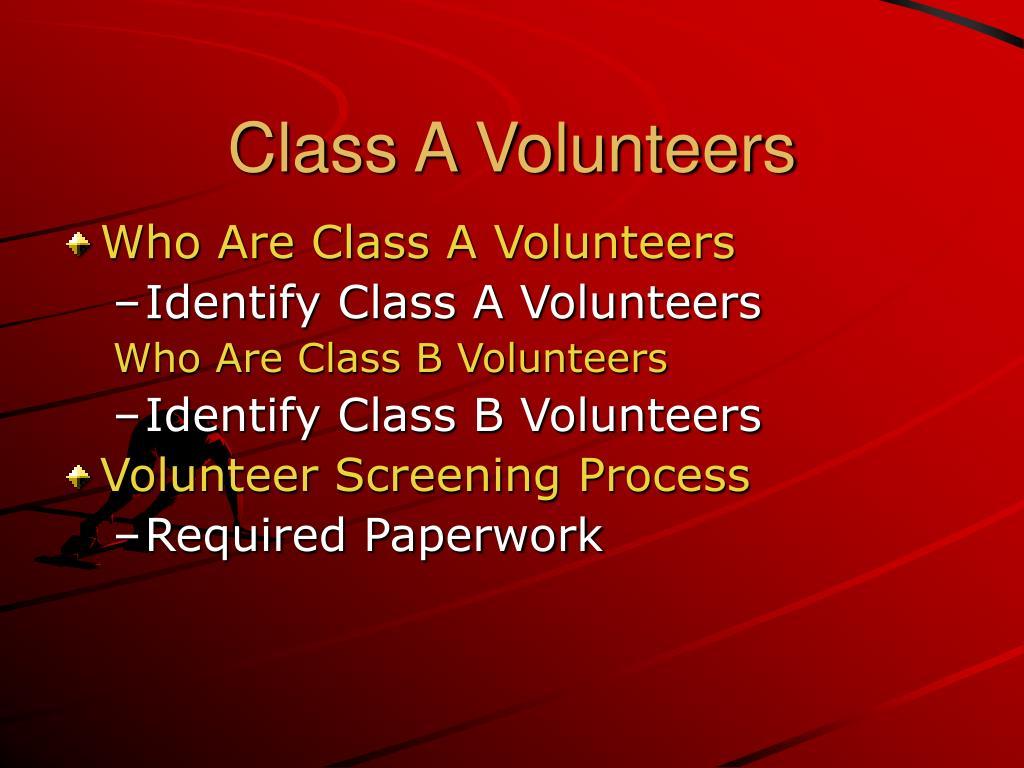 Class A Volunteers