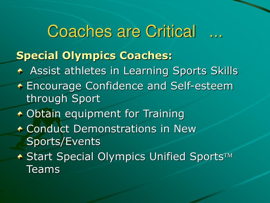 Coaches are Critical...