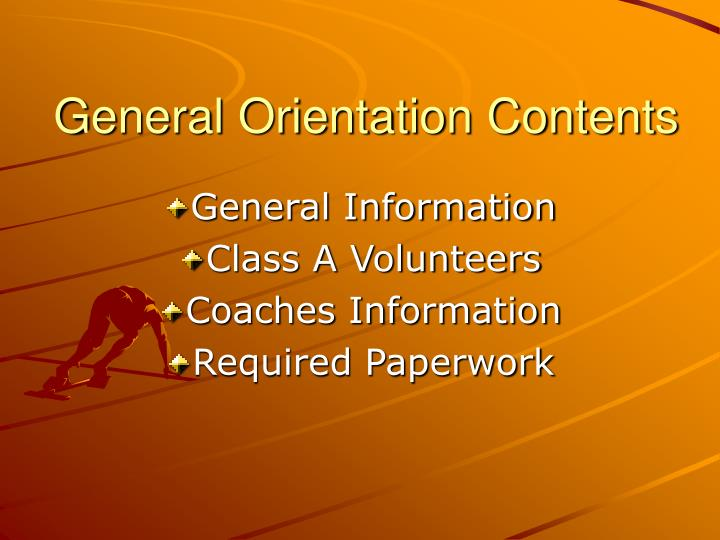 General orientation contents