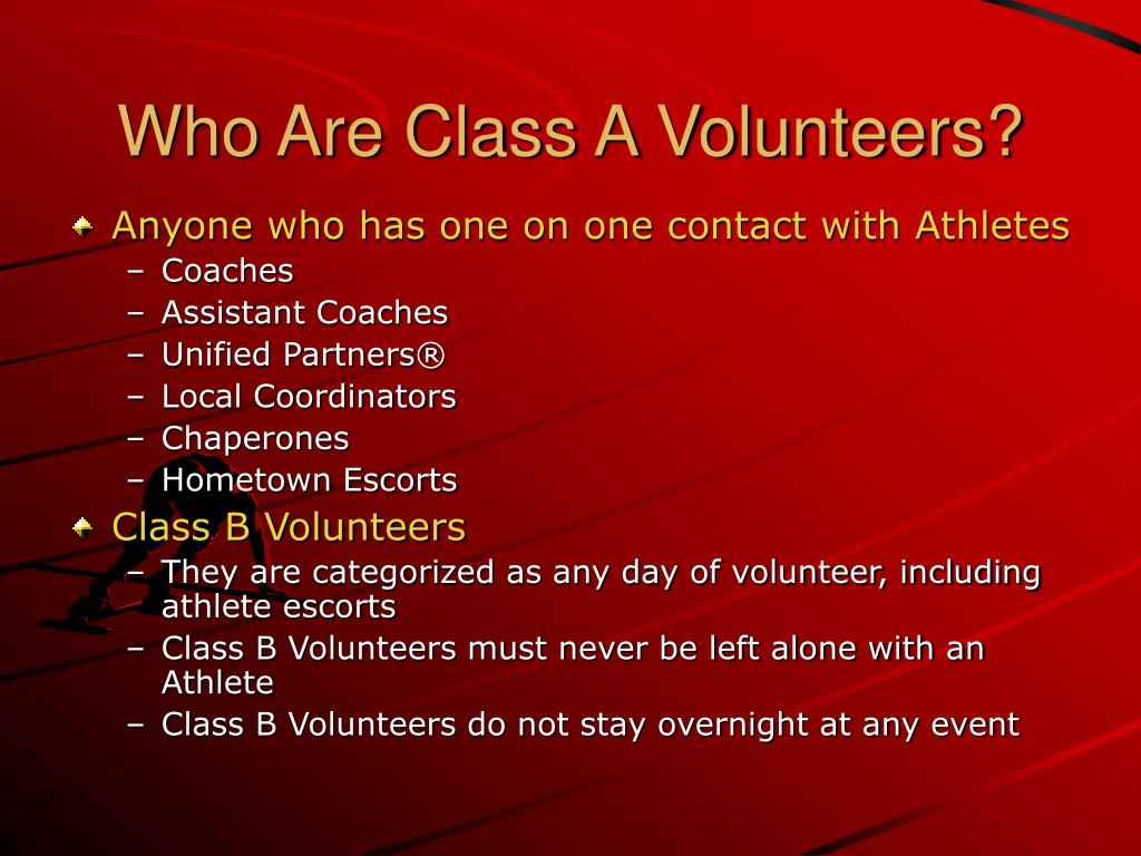 Who Are Class A Volunteers?