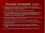 principal investigator cont