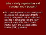 why is study organization and management important