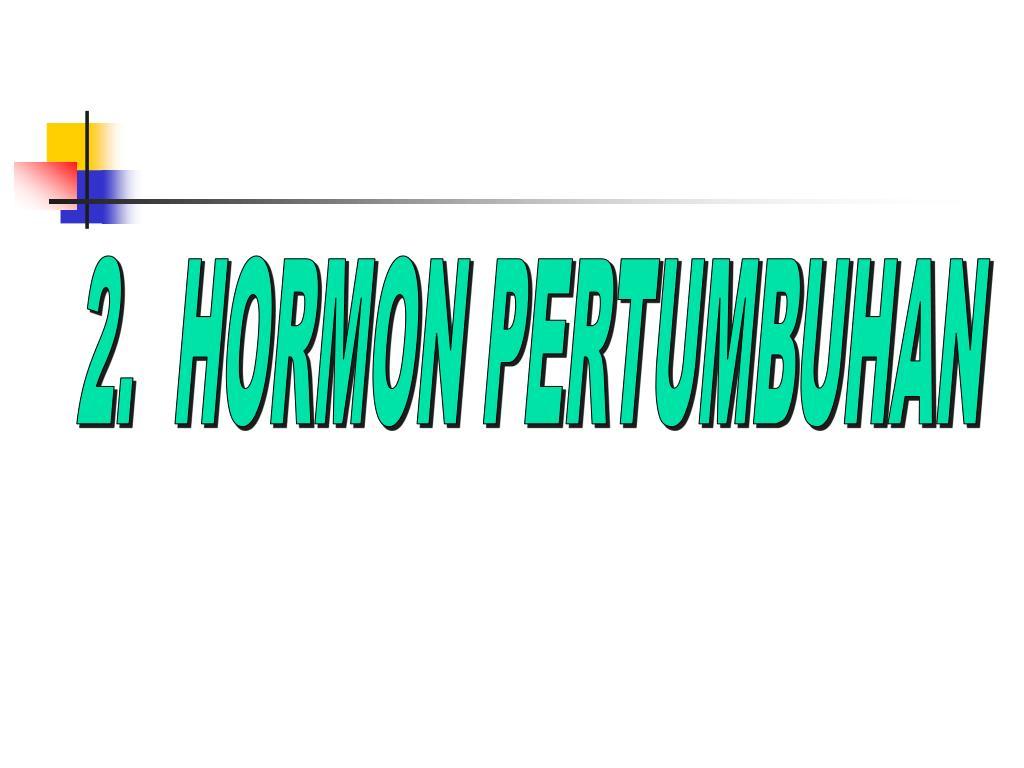 2.  HORMON PERTUMBUHAN