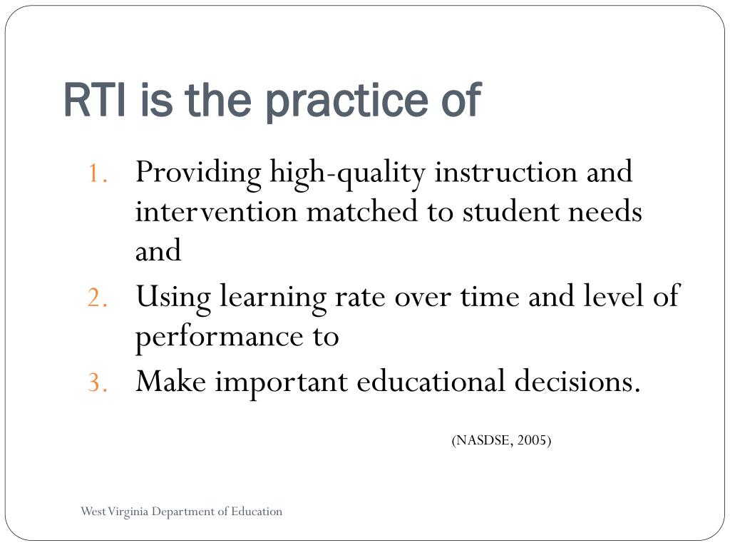RTI is the practice of